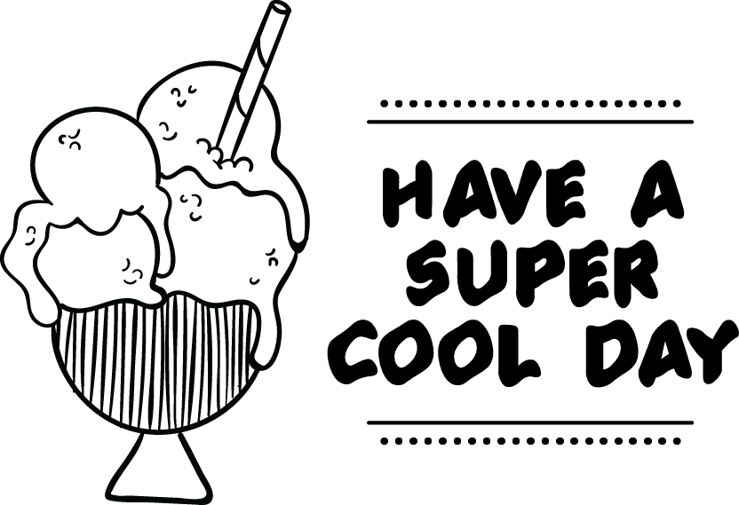 Have a super cool day
